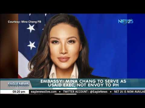 Embassy: Mina Chang to serve as USAID Exec. not envoy to PH