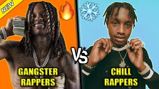 GANGSTER RAPPERS VS CHILL RAPPERS