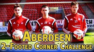 2-Footed Corner Challenge - Aberdeen - The Fantasy Football Club