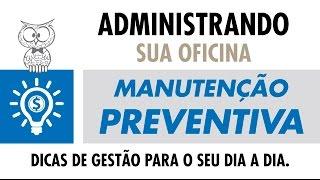 ADMINISTRANDO SUA OFICINA – Manutenção Preventiva