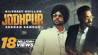 Jodhpur – Dilpreet Dhillon – Jordan Sandhu Ft Hashneen Chauhan Video HD
