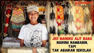 Jro Mangku Alit Baba - Ngiring Nambanin, tapi Tak Abaikan Sekolah
