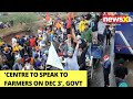 Center To Speak To Farmers On Dec 3   Govts Message To Farmers    NewsX
