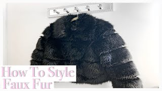 How To Style Faux Fur | AMAZING ♡