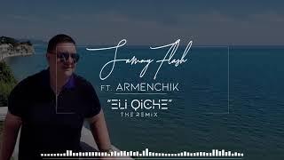 "Armenchik & Sammy Flash - ""Eli Qich E"" REMIX"