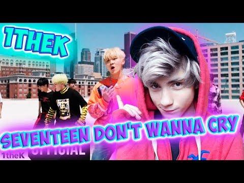 [MV] SEVENTEEN(세븐틴) _ 울고 싶지 않아(Don't Wanna Cry) Реакция   SEVENTEEN Don't Wanna Cry Реакция на 1theK
