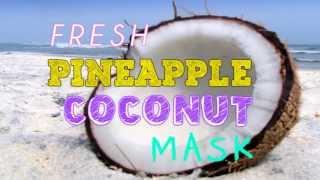 Fresh Pineapple Coconut Mask | Delaney