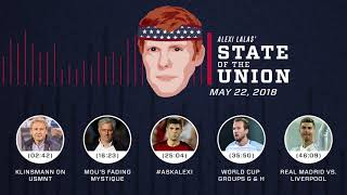 Klinsmann on USMNT, World Cup predictions | EPISODE 16 | ALEXI LALAS' STATE OF THE UNION PODCAST