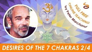 The 7 Chakras : Desires of the Chakras 2/4