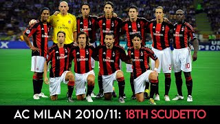 AC Milan 2010/11 ● Road to the 18th Scudetto ● Part 1