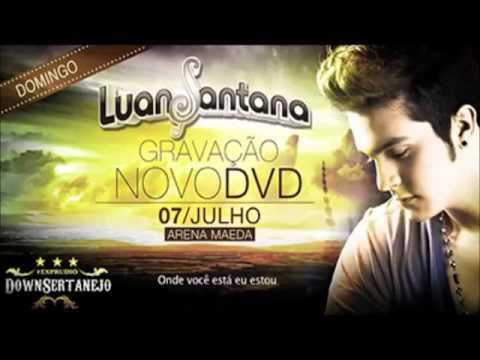 Baixar Luan Santana Tudo Que Você Quiser (Audio Do dvd 2013 Completo)