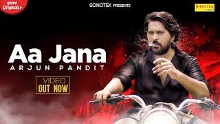 Aa Jana – Arjun Pandit
