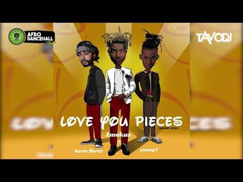 Emekus Ft Young F X Kevin Florez - Love You Pieces (Official Remix)
