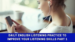 Daily English Listening Practice to Improve Your Listening Skills Part 1 ★ Learn English
