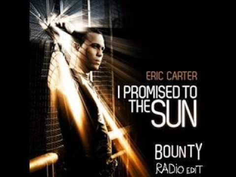 Eric Carter - I Promised To The Sun (Bounty Radio Edit)