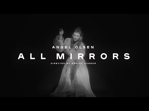 Angel Olsen - All Mirrors (Official Video)