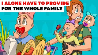 I alone have to provide for the whole family | Animated Story about the family