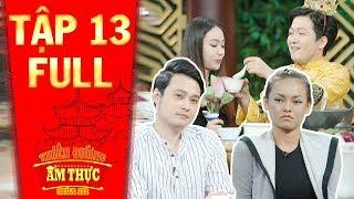 Thiên đường ẩm thực 3 | Tập 13 full: Quang Vinh, Mai Ngô