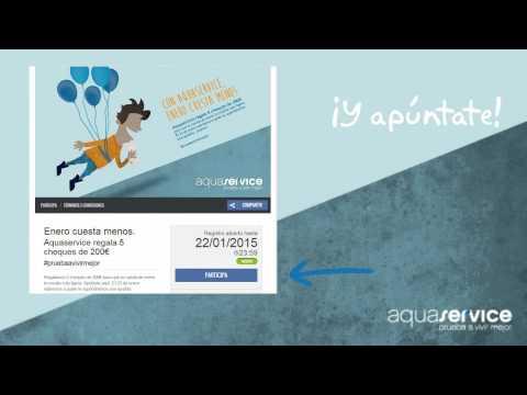 ¡Consigue uno de los cheques Aquaservice y prueba a vivir mejor!