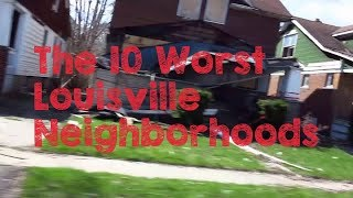 These Are The 10 WORST Louisville Neighborhoods To Live