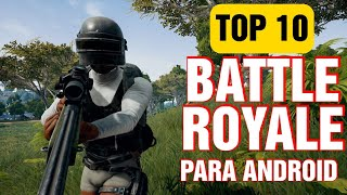 Top 10 BATTLE ROYALE PARA ANDROID 2020!!