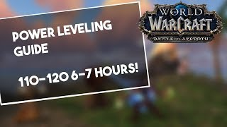 Wow: BFA Powerleveling Method, 110-120 in 6-7 hours! Clickbait is Clickbait but honest ;)