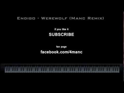 Endigo - Werewolf (Manc Remix)