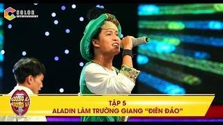 Giọng ải giọng ai | tập 5: hotboy Aladin khiến Trường Giang, Suni