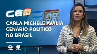 Carla Michele avalia cenário político no Brasil após decisões dos Governos