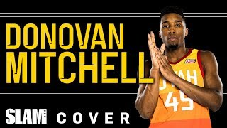 Rookie Sensation Donovan Mitchell Is Taking The NBA By Storm 🔥 | SLAM Cover Shoots