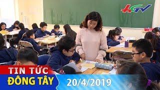 Hãy biến trường học thành nhà | TIN TỨC ĐÔNG TÂY - 20/4/2019