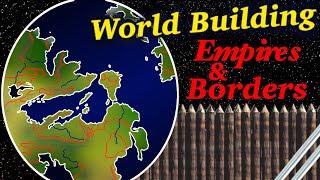 World Building: Empires, Borders, & Maps