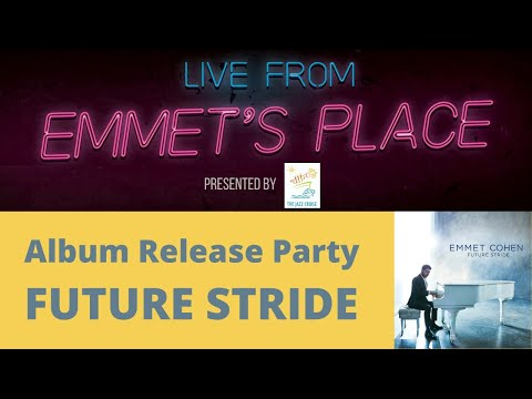 Live From Emmet's Place Vol. 42 - Future Stride Album Release Party
