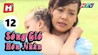 Sóng Gió Hôn Nhân - Tập 12   Phim Tình Cảm Việt Nam Hay Nhất 2017
