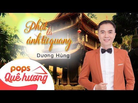 Phật Là Ánh Từ Quang | Dương Hùng