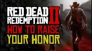 How To RAISE And Lower Your HONOR Fast - Red Dead Redemption 2