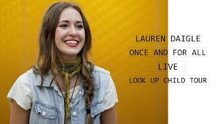 Once And For All | Lauren Daigle | Live | Look Up Child Tour