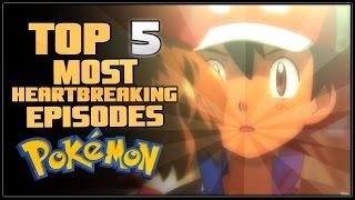 Top 5 Most Heartbreaking Pokémon Episodes