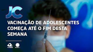 Vacinação de adolescentes começa até o fim desta semana