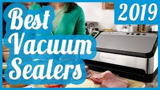 Best Vacuum Sealer To Buy In 2018