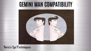 Gemini  Man's Compatibility