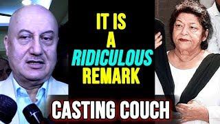 Anupam Kher slams Saroj Khan's casting couch statement..