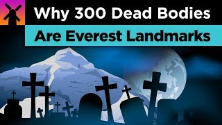 Why 300 Dead Bodies are Used as Landmarks on Mt. Everest