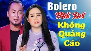 LONG ĐẸP TRAI, PHI NGA 2021 - Vợ Chồng Song Ca Bolero Trữ Tình Mới Hay Nhất 2021 KHÔNG QUẢNG CÁO