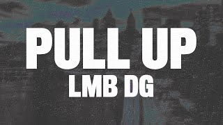 """LMB DG - Pull Up (Lyrics) """"if me and my gang pull up you better get to running"""""""