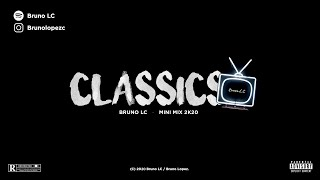 CLASSICS - BRUNO LC - RKT (MINI MIX 2K20 #3)