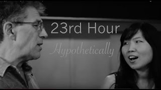 23rd Hour - Hypothetically (Official Video)