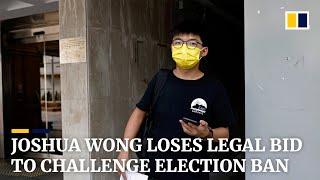 Hong Kong activist Joshua Wong loses legal bid to overturn district council elections ban