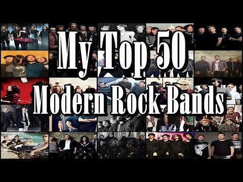 My Top 50 Modern Rock Bands