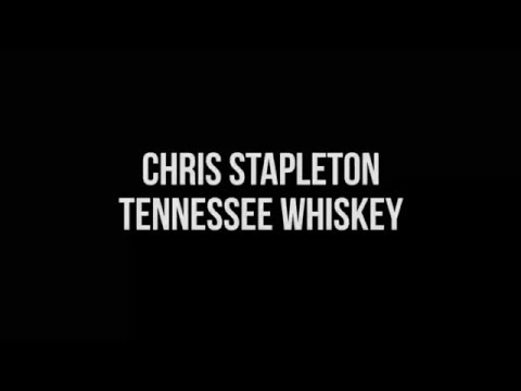 Chris Stapleton Tennessee Whiskey Lyrics